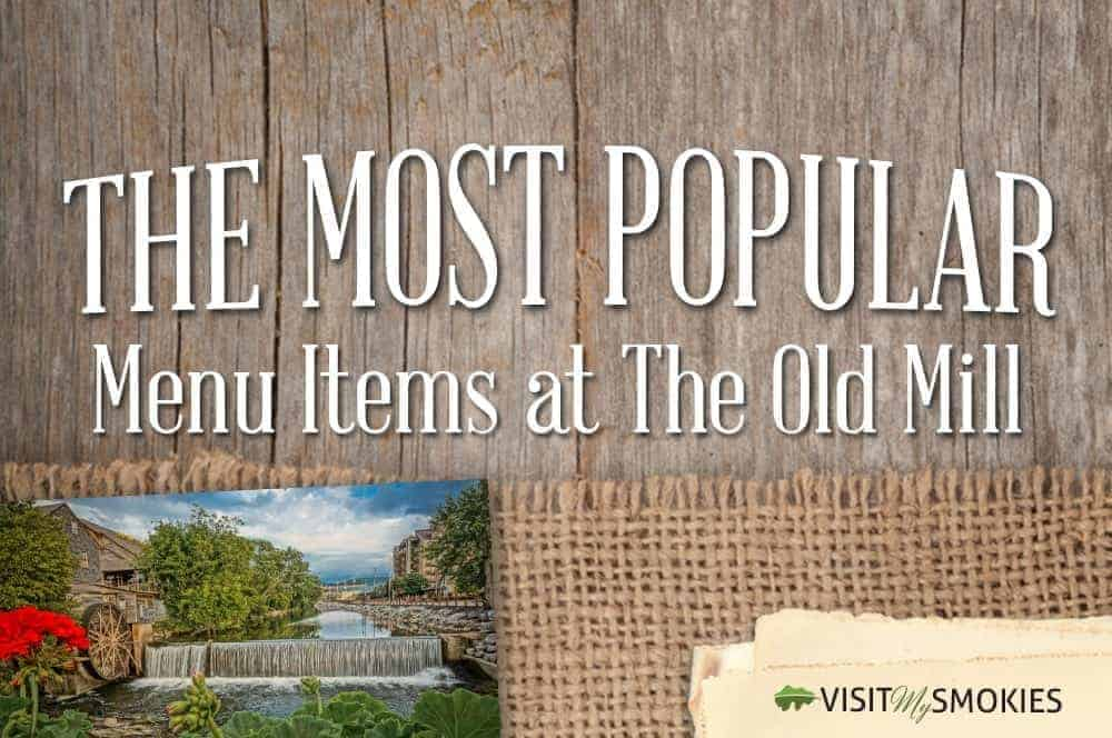 most popular menu items at the old mill